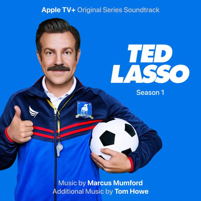 Ted Lasso: Season 1 (Apple TV+ Original Series Soundtrack) - Official Soundtrack