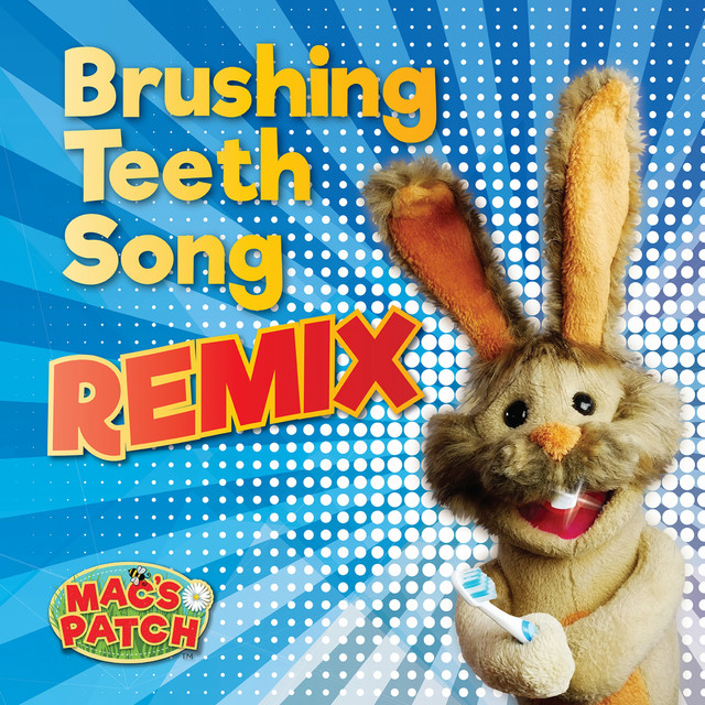 Brushing Teeth Song (Dance Remix) by Mac's Patch