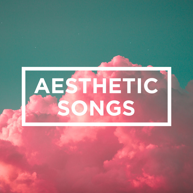 Aesthetic Songs