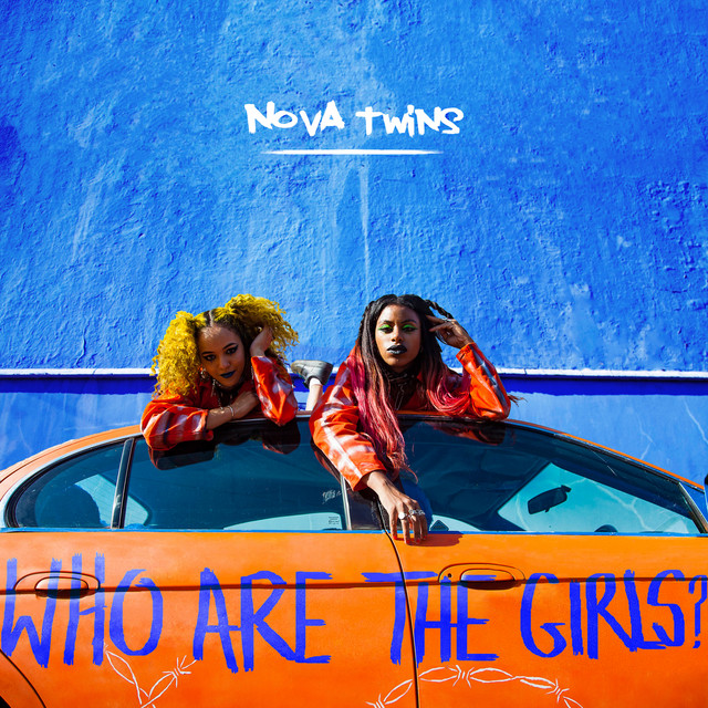 Nova Twins  Who Are The Girls? :Replay