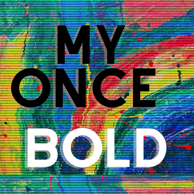 My Once Bold