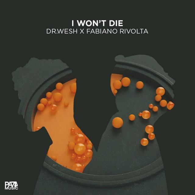 I won't die