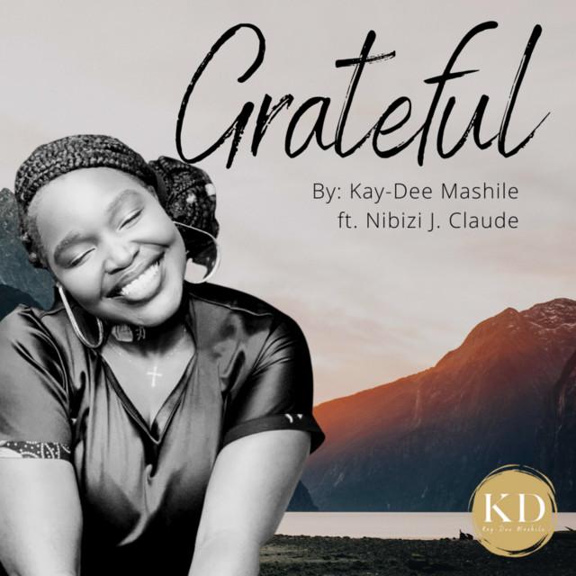 Kay-Dee  Mashile feat. Nibizi J Claude - Grateful
