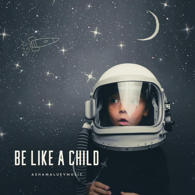 Be Like a Child Image