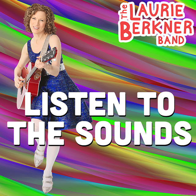 Listen To The Sounds by Laurie Berkner Band