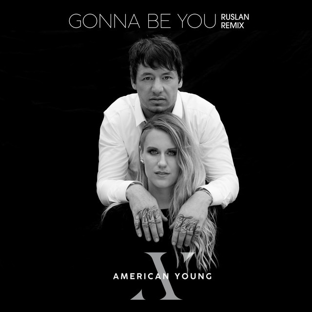 Gonna Be You (RUSLAN Remix)