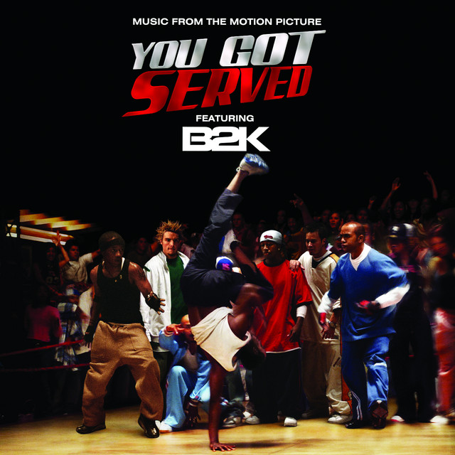 "B2K Presents ""You Got Served"" Soundtrack - Official Soundtrack"