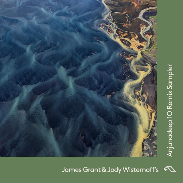 James Grant & Jody Wisternoff's Anjunadeep 10 Remix Sampler