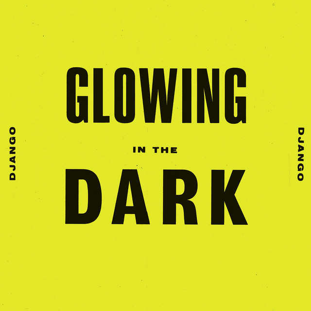 Django Django  Glowing In The Dark :Replay