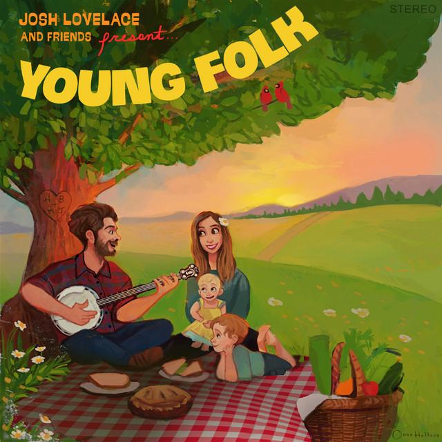 Josh Lovelace and Friends Present: Young Folk by Josh Lovelace