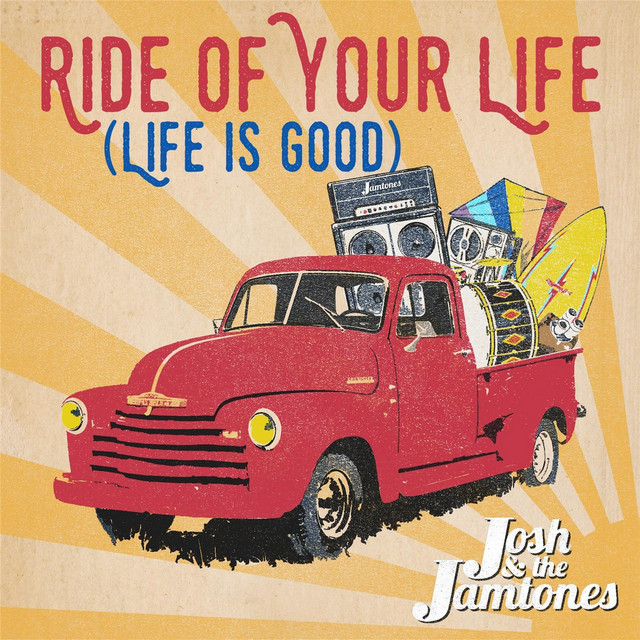 Ride of Your Life (Life Is Good) by Josh & the Jamtones