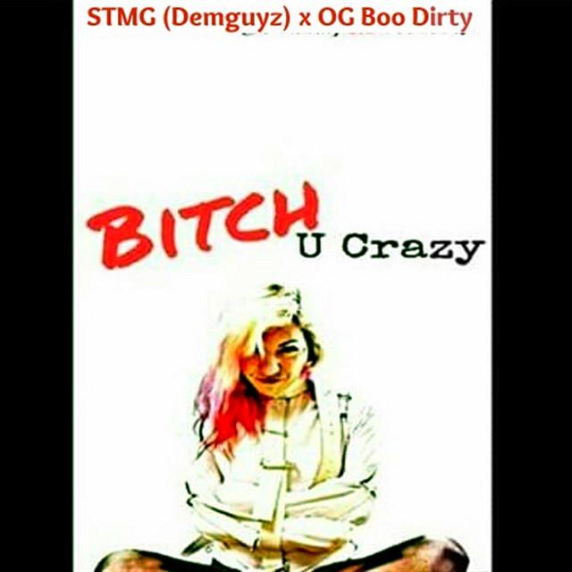 Bitch u crazy
