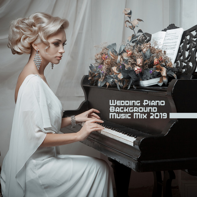 Wedding Piano Background Music Mix 2019