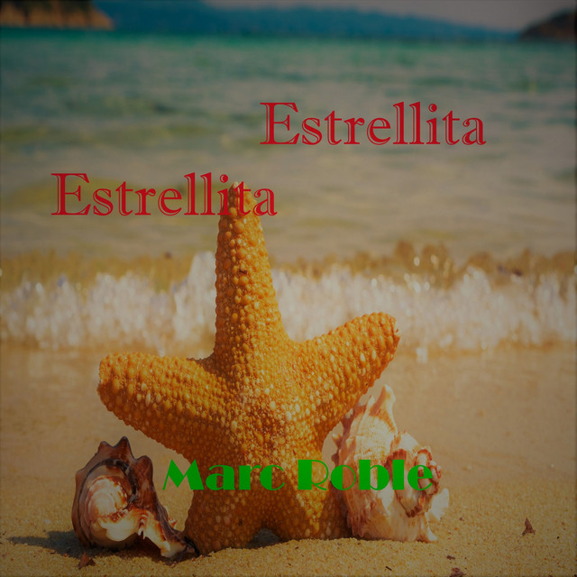 Artwork for Estrellita Estrellita by Marc Roble