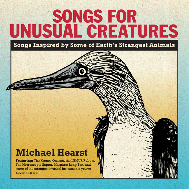 Songs For Unusual Creatures by Michael Hearst