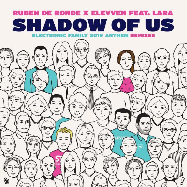 Ruben de Ronde x Elevven feat. Lara - Shadow of Us (Electronic Family 2019 Anthem) (Bogdan Vix Remix) Image