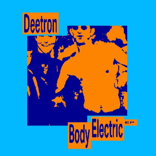 Deetron - Body electric