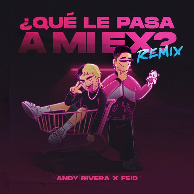 Qué Le Pasa a Mi Ex (Remix)