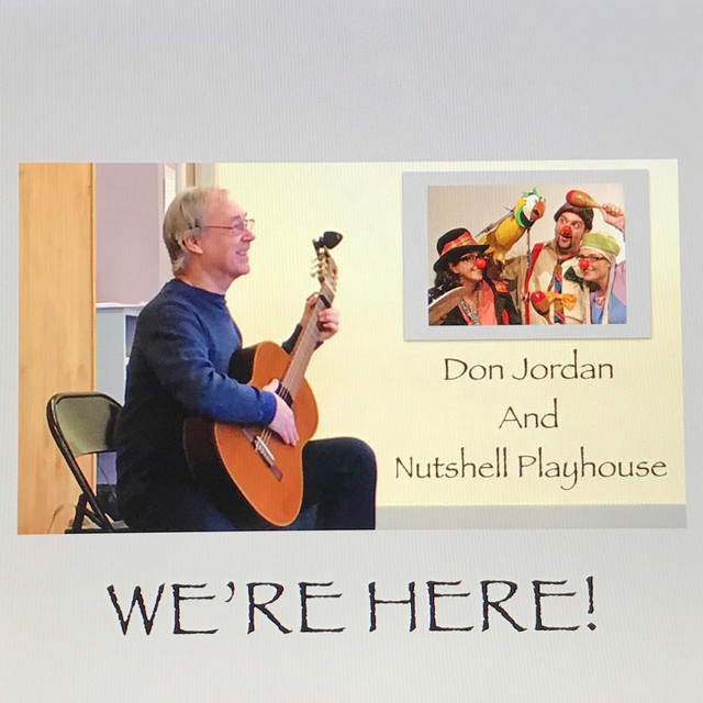 We're Here by Don Jordan and Nutshell Playhouse