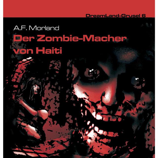 Folge 06: Der Zombie-Macher von Haiti