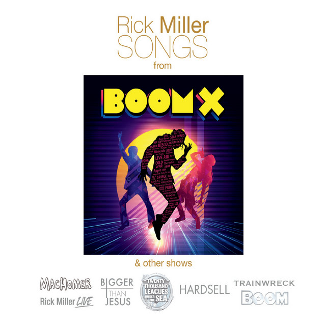 Rick Miller Songs (From Boom X and Other Shows)