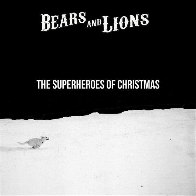 The Superheroes of Christmas by Bears and Lions