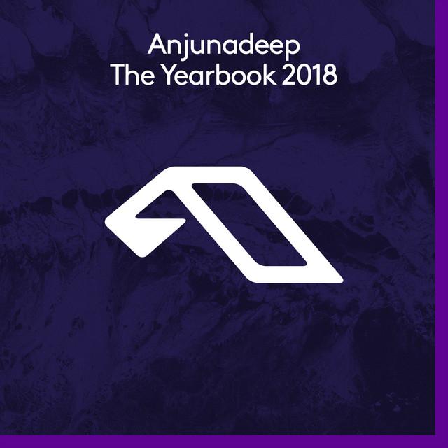 Anjunadeep The Yearbook 2018