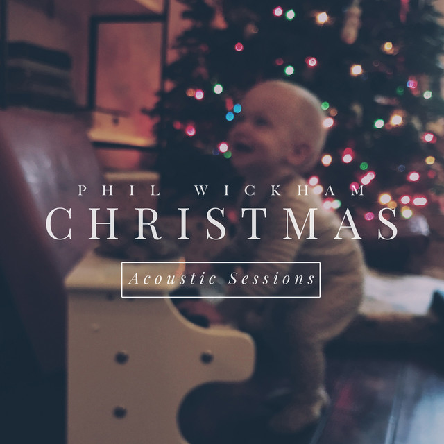Album cover for Christmas: Acoustic Sessions by Phil Wickham