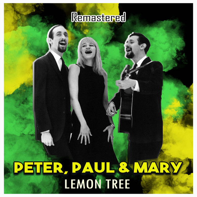 Lemon Tree (Remastered) by Peter, Paul and Mary