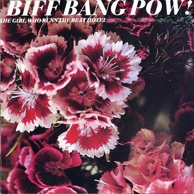 Biff Bang Pow  The Girl Who Runs The Beat Hotel :Replay