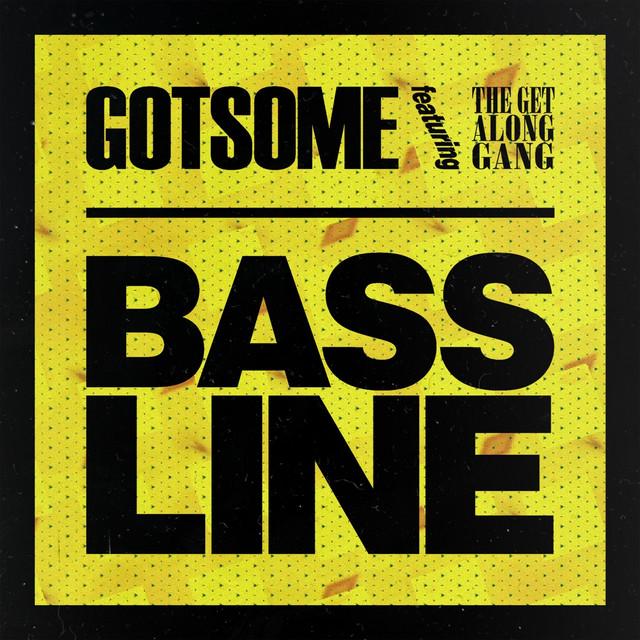Bassline - Gotsome ft. The Get Along Gang
