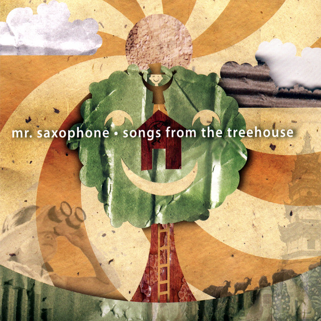 Songs From The Treehouse by Mr. Saxophone