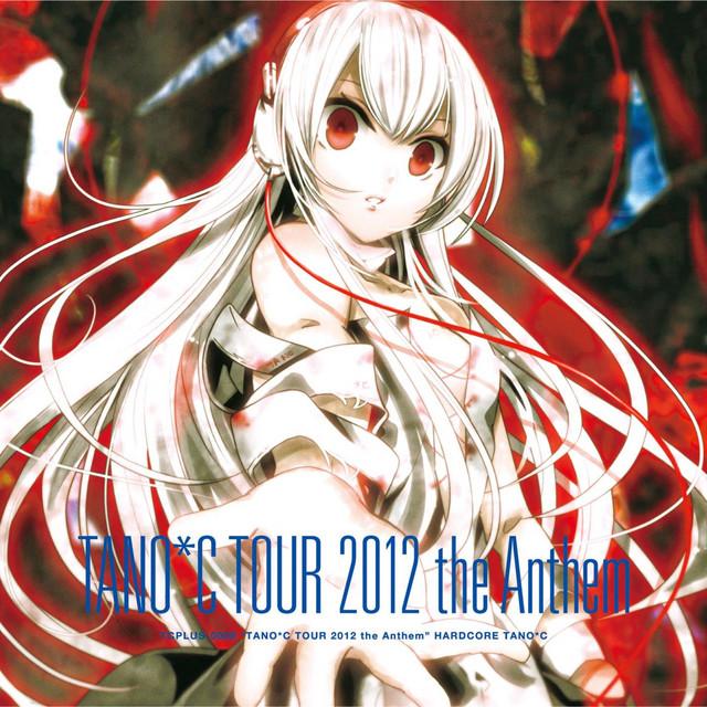 TANO*C TOUR 2012 the Anthem