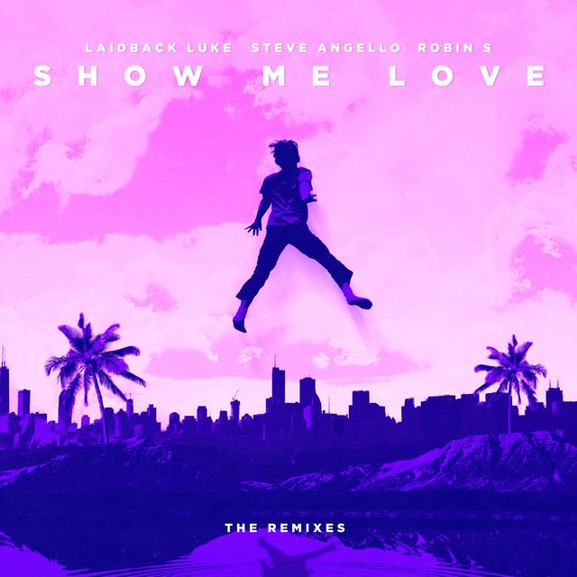 Show Me Love (The Remixes 2021)