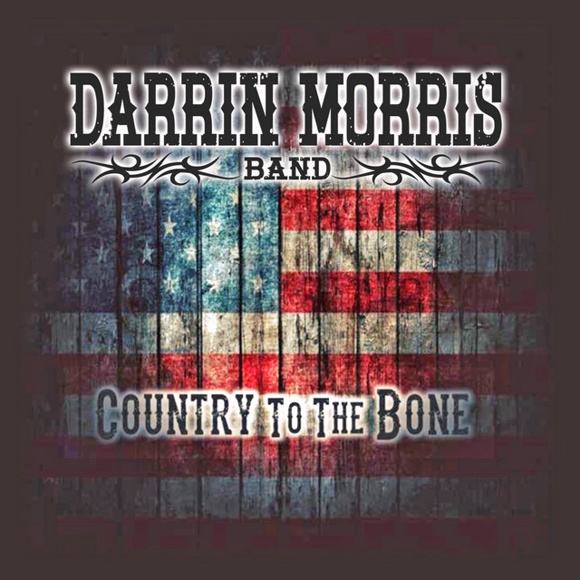Country to the Bone-Darrin Morris Band