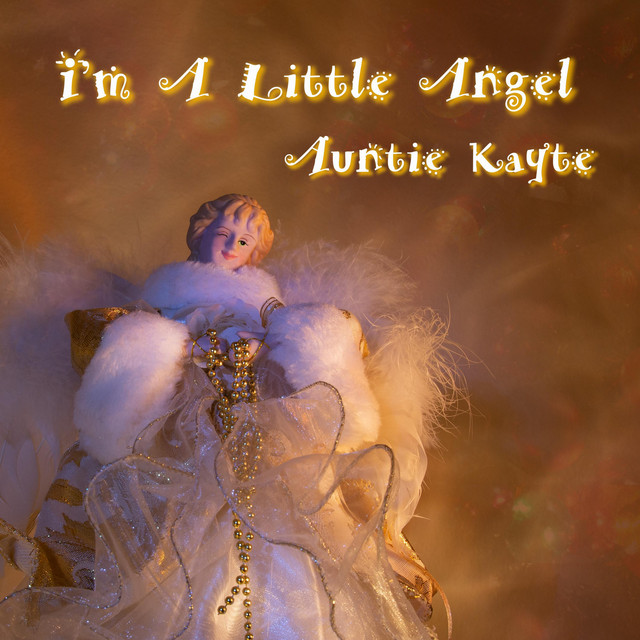 I'm a Little Angel by Auntie Kayte