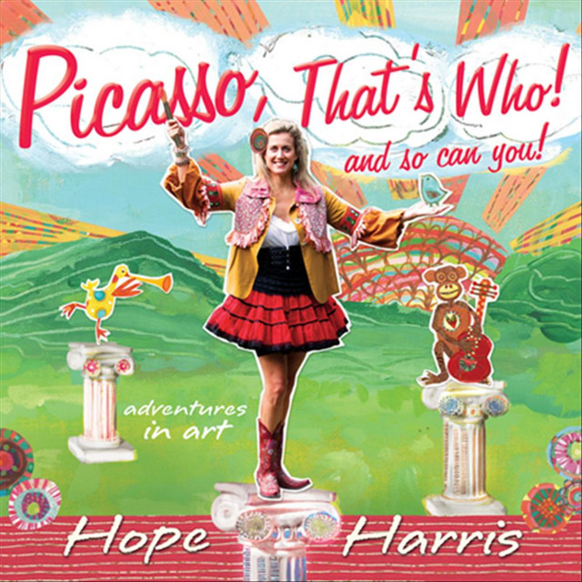 Picasso, That's Who! (And So Can You!) by Hope Harris