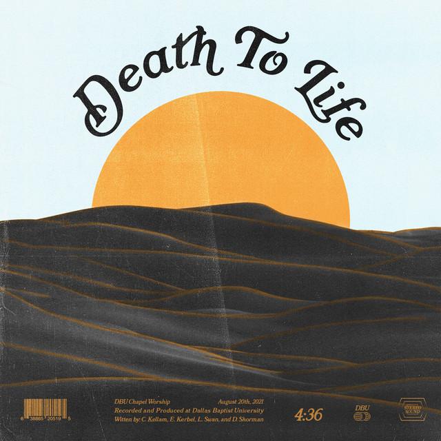DBU Chapel Worship - Death to Life