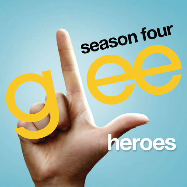 Heroes (Glee Cast Version)