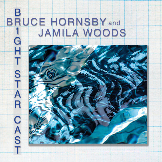 Bright Star Cast (feat. Jamila Woods and Vernon Reid) by Bruce Hornsby
