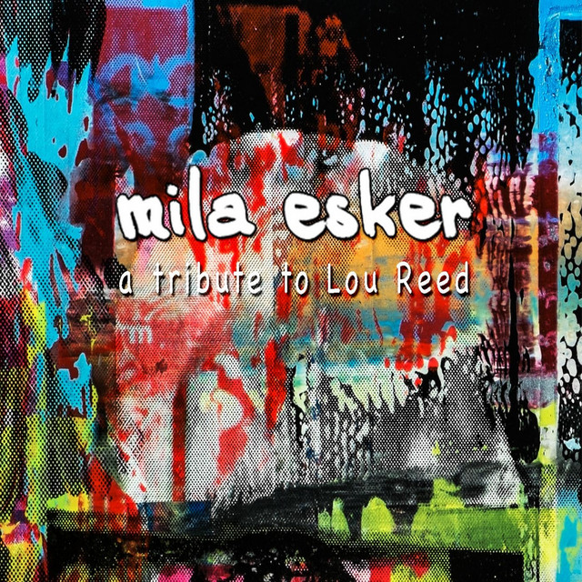 Mila Esker (A Tribute To Lou Reed)