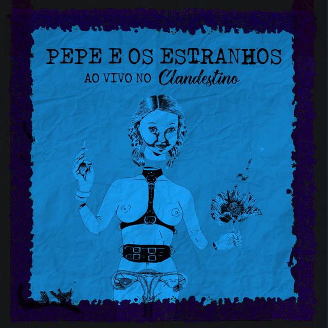 Pepe e os Estranhos Ao Vivo no Clandestino