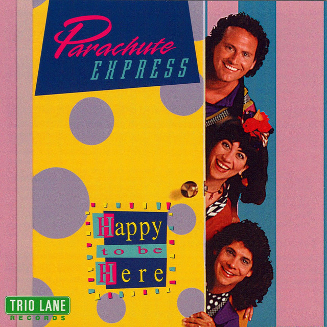 Happy to Be Here by Parachute Express