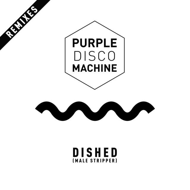 Dished (Tuff City Kids Remix) - Purple Disco Machine