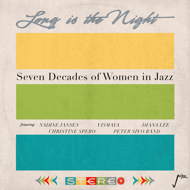 Long is the Night: Seven Decades of Women in Jazz