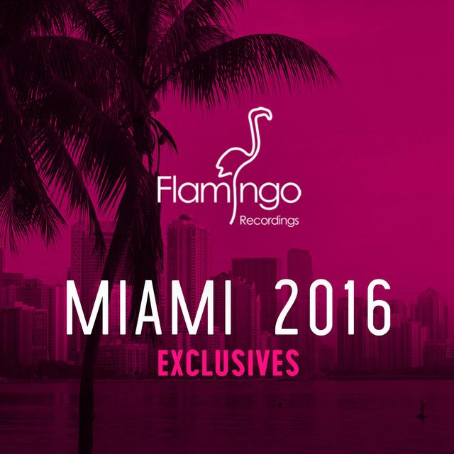 Flamingo Miami 2016 Exclusives