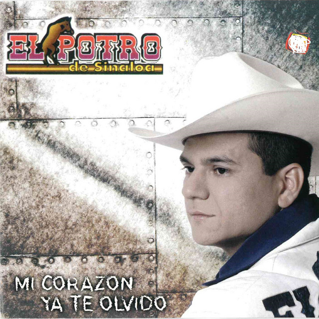 Album cover for Mi Corazon Ya Te Olvido by El Potro De Sinaloa