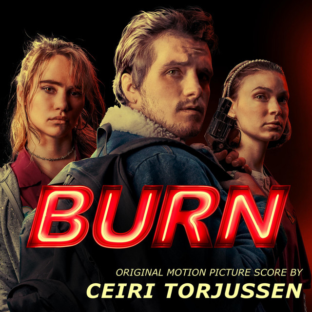 Burn (Original Motion Picture Soundtrack) - Official Soundtrack
