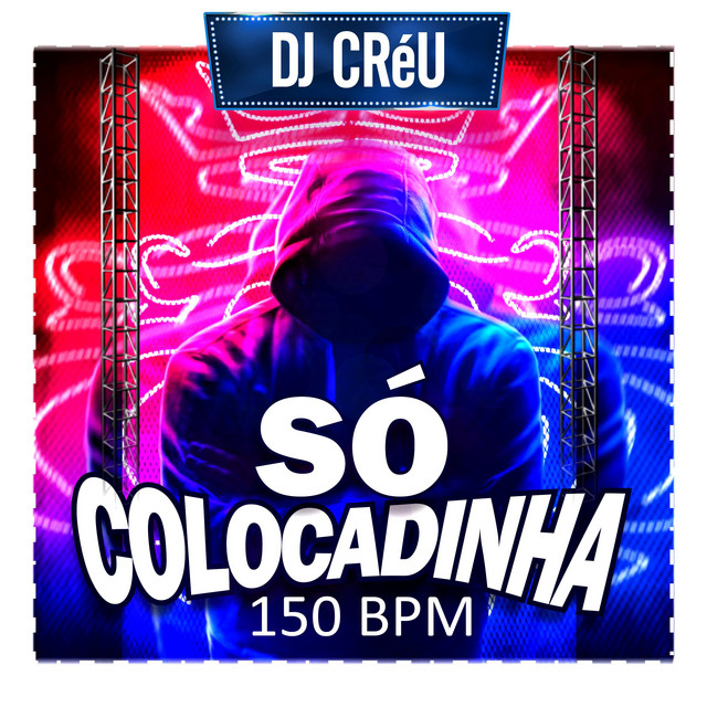 Artwork for Só Colocadinha 150 bpm by Dj Créu