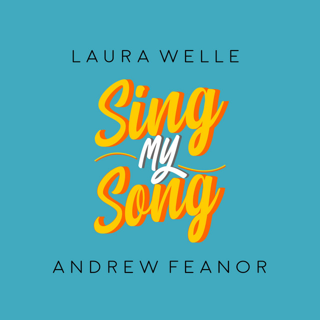 Sing My Song (& Andrew Feanor)